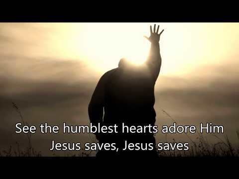 Jesus Saves  -- Worship video with lyrics