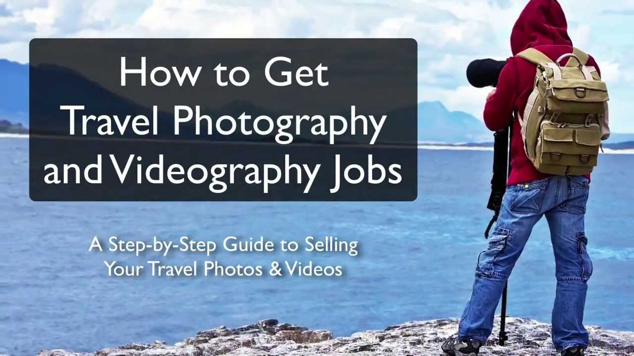 How to Get Travel Photography Jobs   YouTube