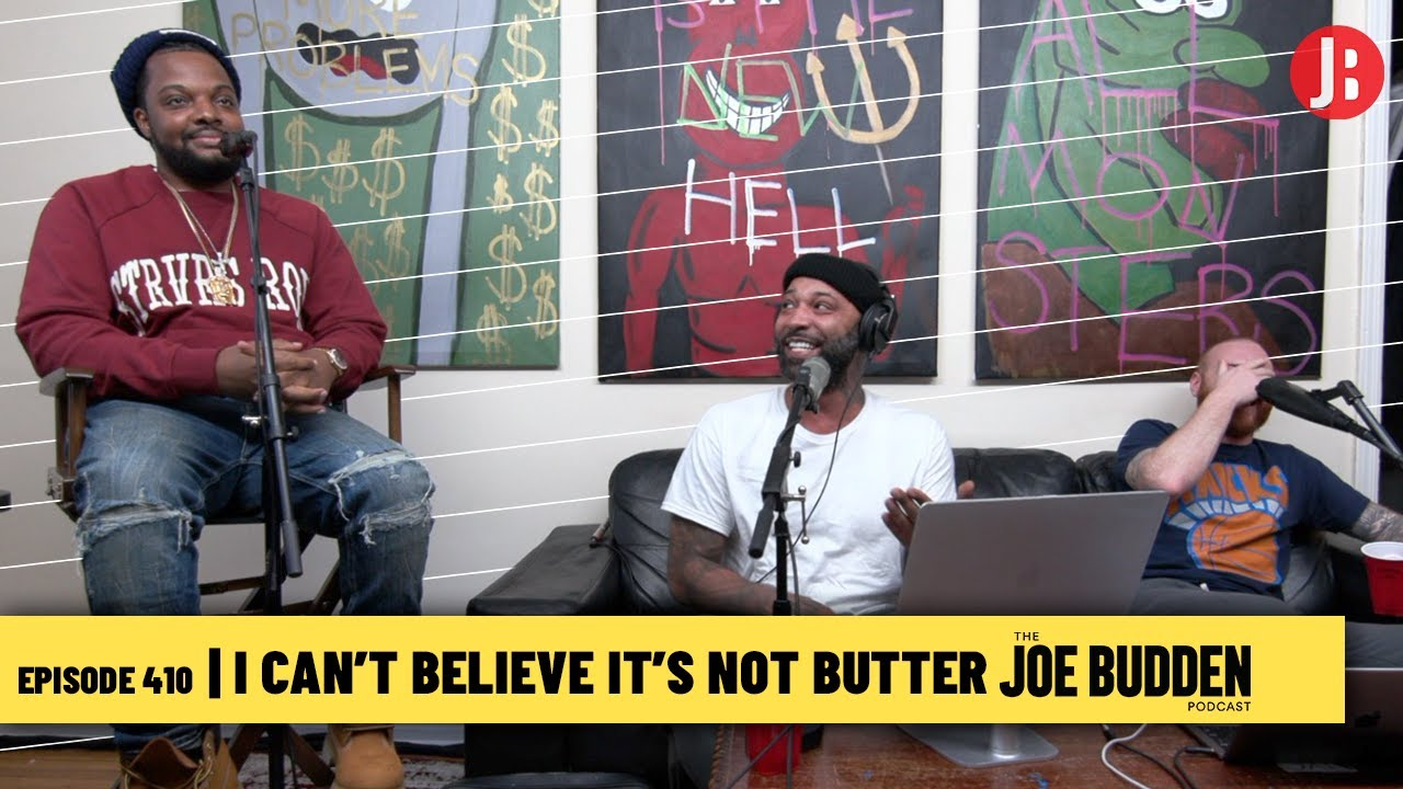 The Joe Budden Podcast Episode 410 | I Can't Believe It's Not Butter