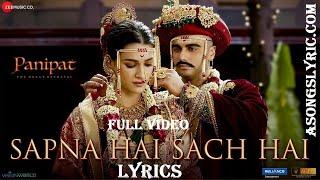 Sapna Hai Sach Hai Full Song Lyrics  Panipat  Arjun Kapoor & Kriti Sanon  Shreya Ghoshal & Abhay J Thumb