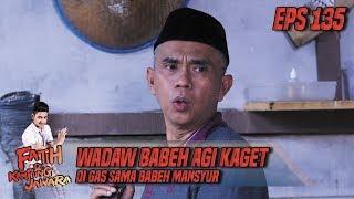 Wadaw Babeh Agi Kaget Di Gas Sama Babeh Mansyur - Fatih Di Kampung Jawara Eps 135