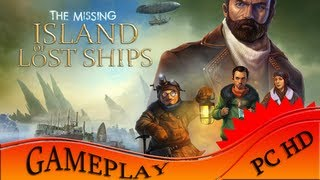 The Missing Island of Lost Ships - Gameplay PC | HD