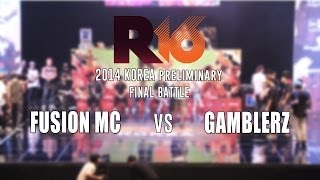 FUSION MC v GAMBLERZ / Bboy Crew Final / R16 2014 Korea
