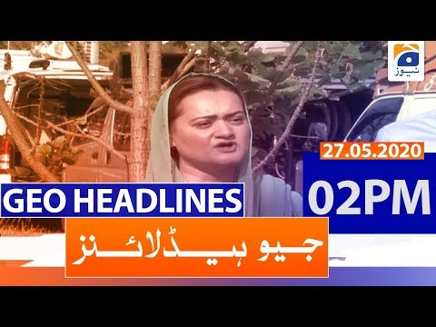 Geo Headlines 02 PM | 27th May 2020