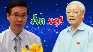 Chơi khăm Nguyễn Phú Trọng ko thành, Võ Văn Thưởng quay ra r.ạch mặt ăn vạ