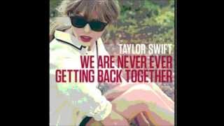 We Are Never Ever Getting Back Together (Country Mix) - Taylor Swift