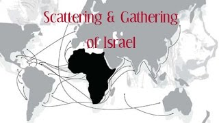 Scattering & Gathering of Israel