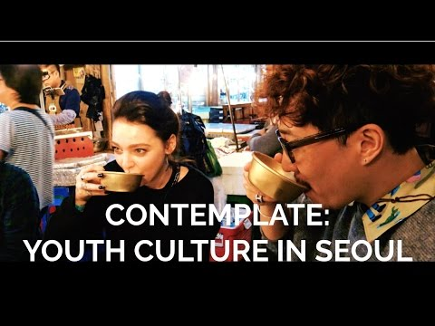 CONTEMPLATE: YOUTH CULTURE IN SEOUL I Wayfarers - Ep 2