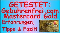 Gebuhrenfrei.com - Gebührenfreie Mastercard Gold im Test - Erfahrungen, Tipps & Fazit! (Deutsch)
