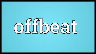 Offbeat Meaning