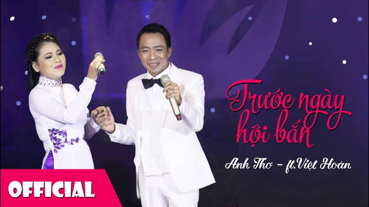 Trước Ngày Hội Bắn Anh Thơ – Việt Hoàn [Official HD]