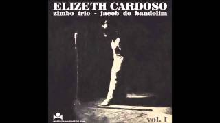Elizeth Cardoso, Zimbo Trio e Jacob do Bandolim - Ao Vivo... Vol. 1 (1977) [Full Album]