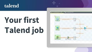 How to build your first Talend Job