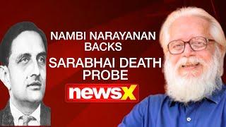 How Our Space Programe Was Sabotaged   Nambi Narayanan on Vikram Sarabhai's Death   NewsX