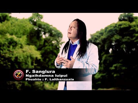 F. Sanglura - Ngaihdamna Luipui (Official M/V 2017)
