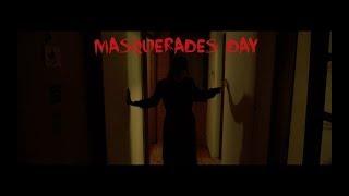 Masquerades Day - Short Horror Film