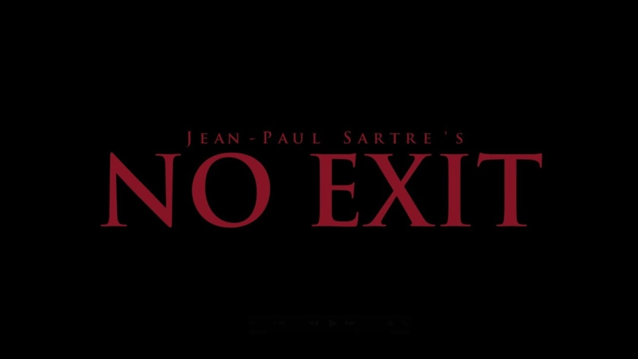 sartres no exit essay Sartre's existentialism in no exit essaysjean-paul sartre was a french philosopher he wrote over thirty-five philosophical works throughout his lifetime he expressed his existentialist philosophies in many different forms one of his most expiring works was a play called no exit published in.