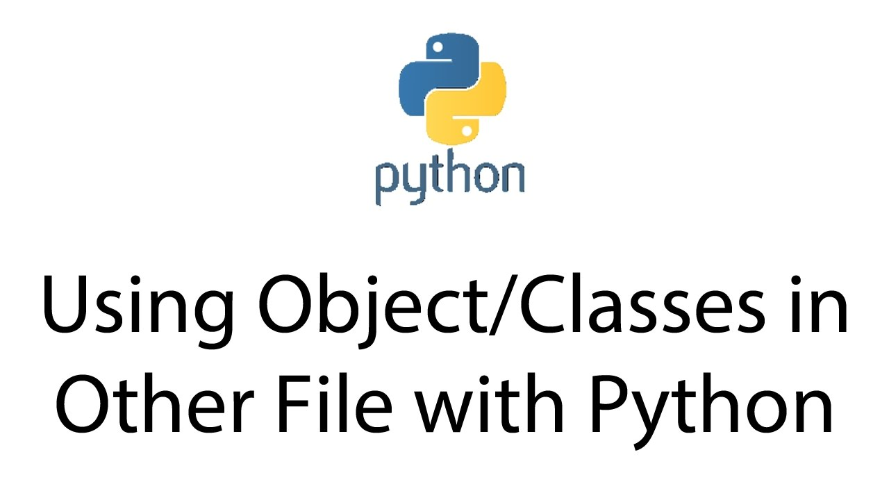 Using Object/Classes in Other File with Python