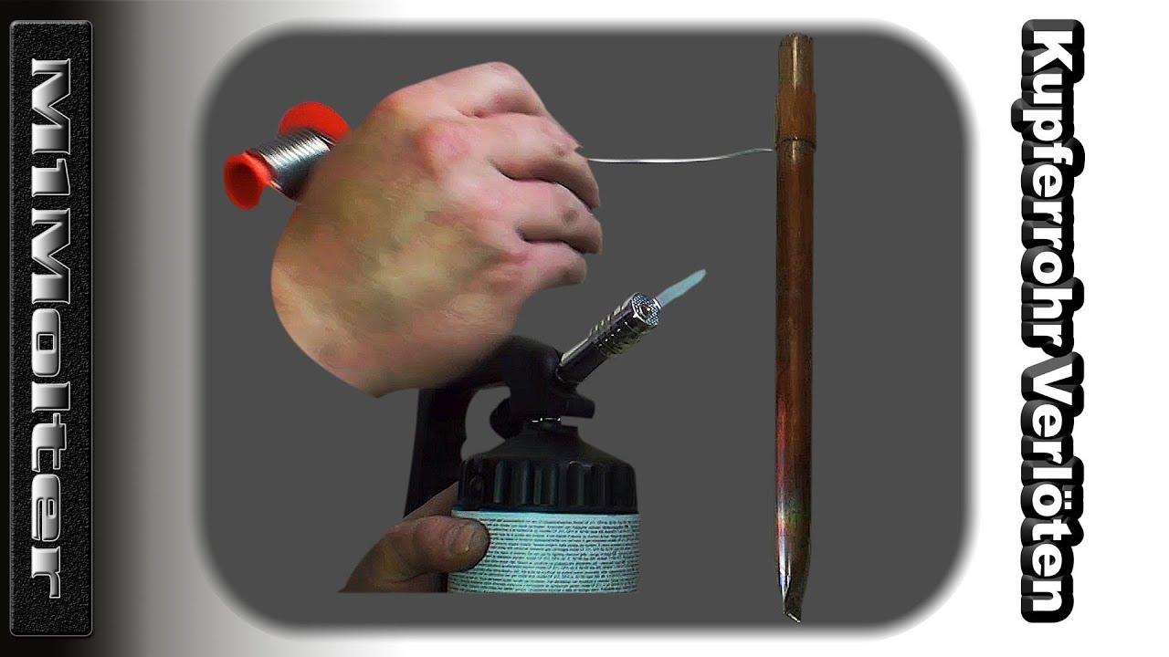 Sehr Kupferrohr Verlöten! Aber wie? Eine Anleitung von M1Molter - YouTube PL24