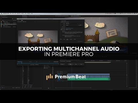 Export Multichannel Audio in Premiere Pro   PremiumBeat.com