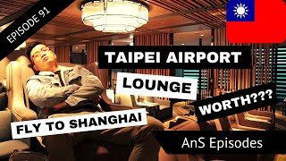 TAIPEI Taoyuan International Airport | Plaza Premium Lounge | Dim Sum and Fly to Shanghai! (EP 91)
