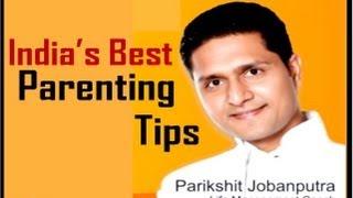 Parikshit Jobanputra's Best Parenting Video Tips in Hindi_4.wmv