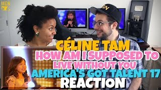 Celine Tam - How Am I Supposed To Live Without You | America's Got Talent 2017 | REACTION