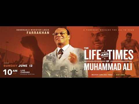 The Life and Times of Muhammad Ali by The Honorable Minister Louis Farrakhan