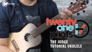 Twenty One Pilots - THE JUDGE UKULELE TUTORIAL
