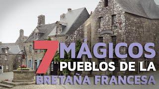 7 Mágicos pueblos de la Bretaña francesa