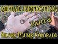 Pull Tab Park!? Metal Detecting in Silver Plume, Colorado Part 2