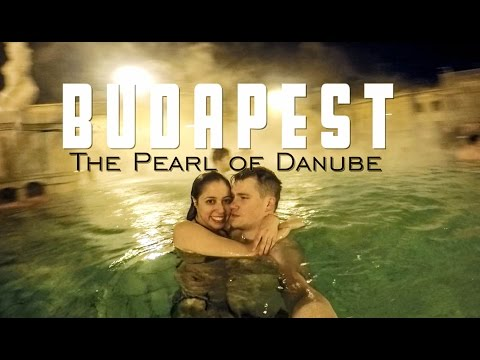 Budapest, The Pearl of Danube - Best places to visit