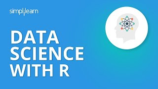 Data Science With R | Introduction to Data Science with R | Data Science For Beginners | Simplilearn