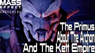 The Primus  About The Archon And The Kett Empire | Mass Effect Andromeda