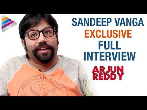 Arjun Reddy Director Sandeep Vanga Exclusive Interview | Vijay Deverakonda | Shalini | #ArjunReddy