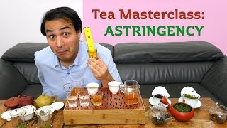 Tea Masterclass: Astringency