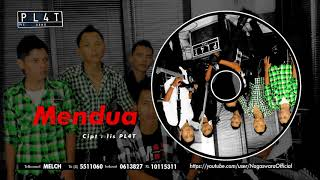 Download PL4T Band - Mendua (Official Audio Video)