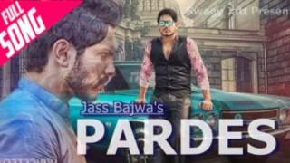 New Punjabi Song | Pardes| Jass Bajwa | The Boss (FULL SONG) 2017