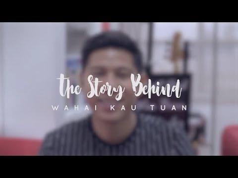 """The Story Behind """"Wahai Kau Tuan"""" - Nino """"RAN"""""""