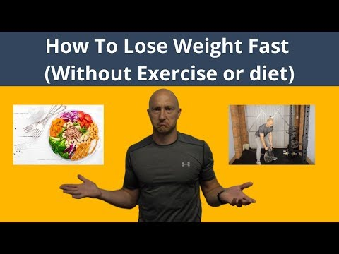 How to lose weight fast without exercise or diet