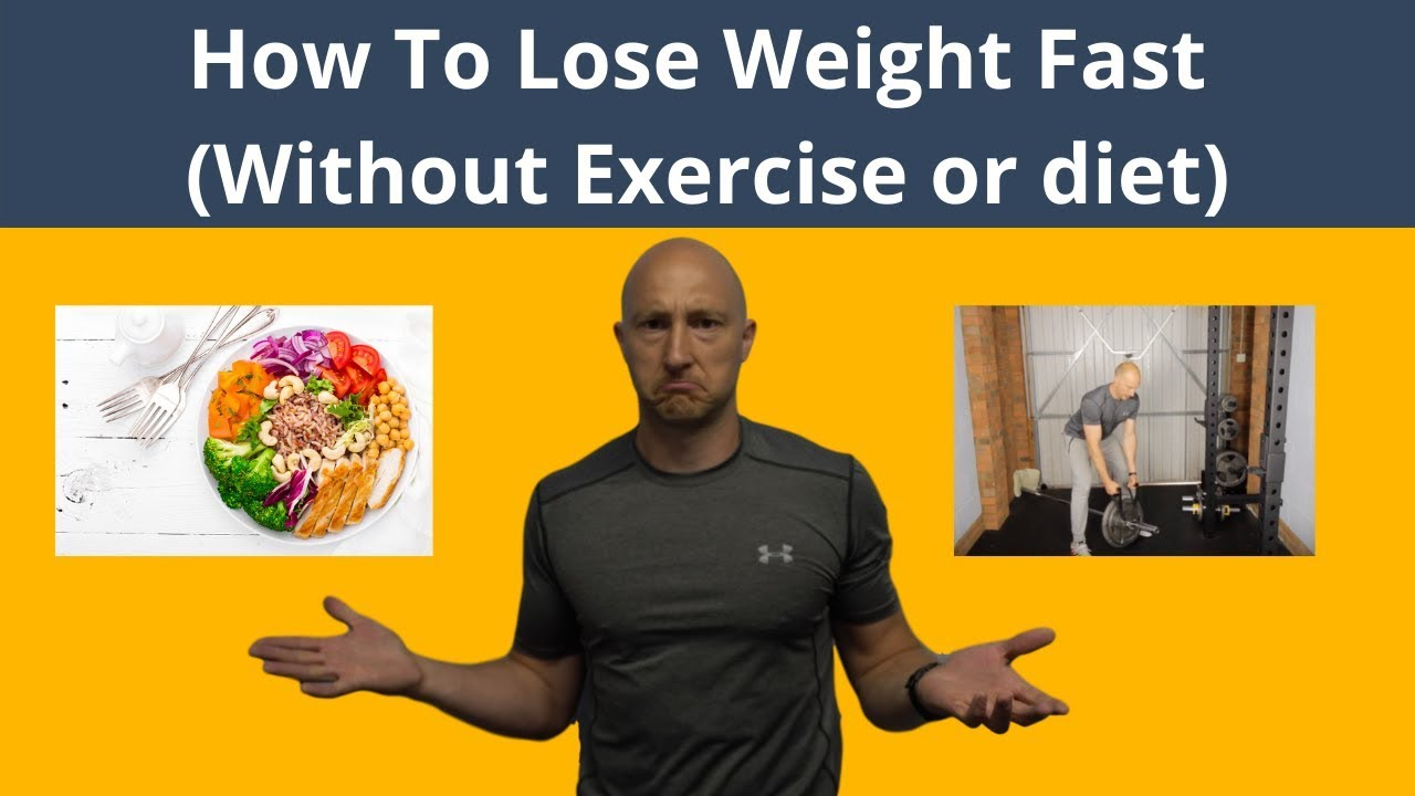 How To Lose Weight Fast Without Exercise Or Diet Youtube