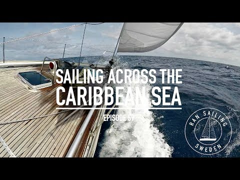 Sailing Across the Caribbean Sea - Ep. 59 RAN Sailing