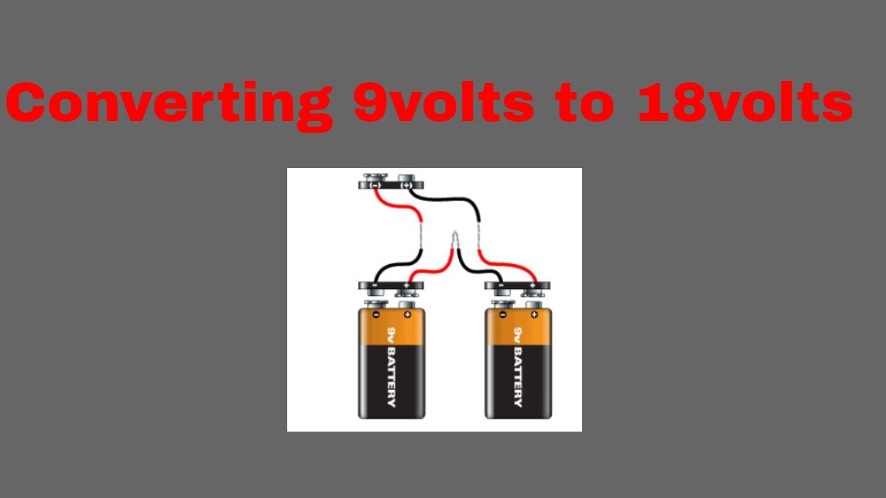 How to convert two 9 volt batteries into 18 volts in series with or Wiring V Batteries In Series on wiring rechargeable batteries in series, wire 4 batteries series, wiring car batteries in series,