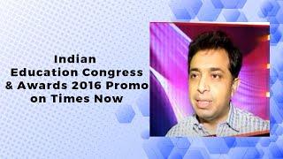 Indian Education Congress   Awards 2016