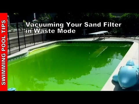 Vacuuming Your Sand Filter in Waste Mode, Sand Filter Part 4