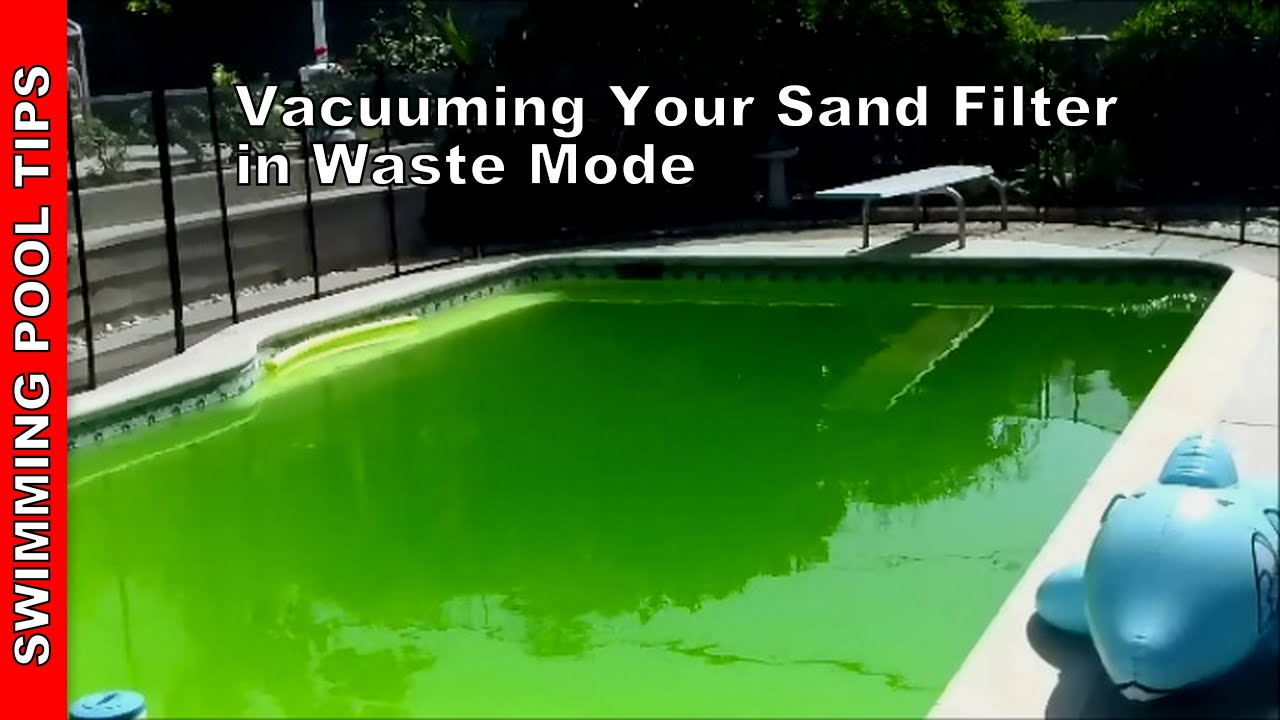 Vacuuming Your Sand Filter In Waste Mode Sand Filter Part