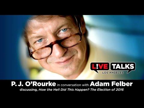 P J O'Rourke in conversation with Adam Felber at  Talks Los Angeles