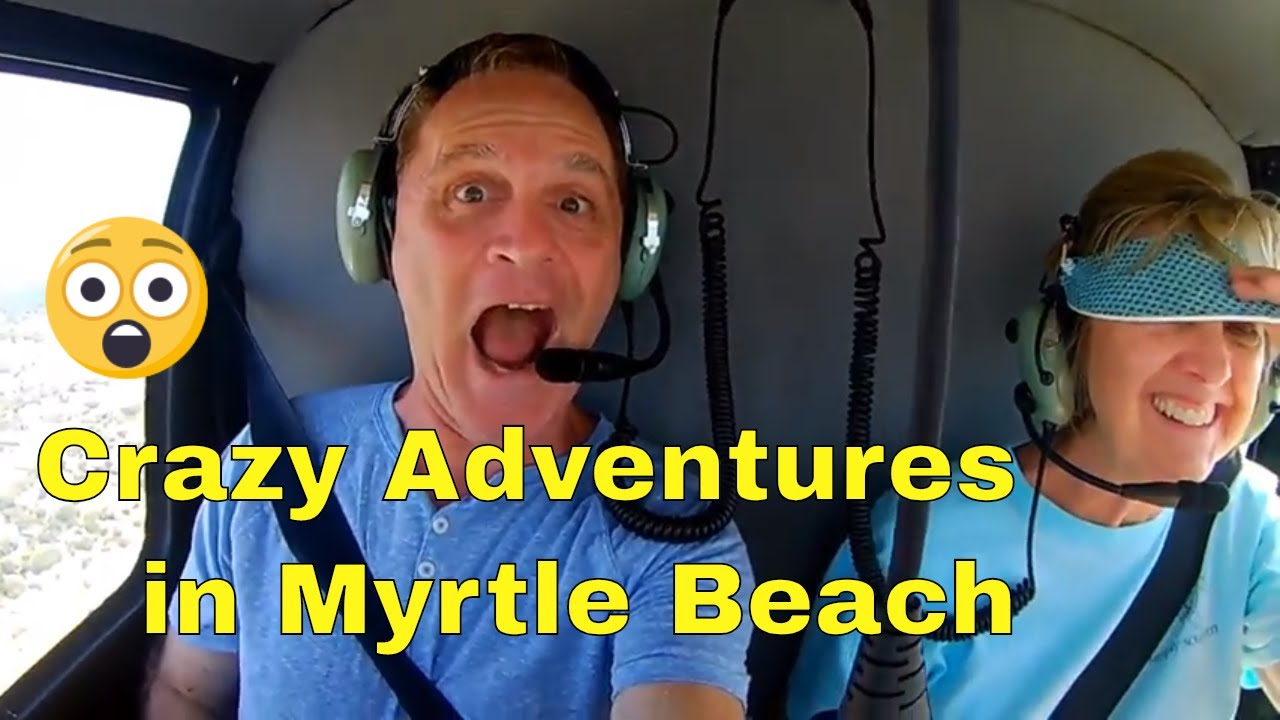 Crazy Adventures at KOA Myrtle Beach | Oceanfront Helicopters