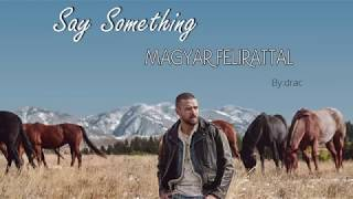 Justin Timberlake ft. Chris Stapleton - Say Something magyar felirattal