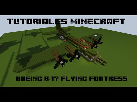 Tutoriales Minecraft:Boeing B-17 Flying Fortress